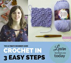 Learn How To Crochet Today In 3 Easy Steps | The WHOot
