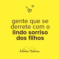 Gente que se derrete com o lindo sorriso dos filhos Just Me, Kids And Parenting, Romance, Thoughts, Words, Memes, Quotes, Lucca, People