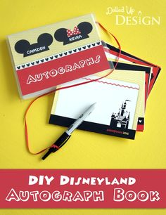 DIY Disney Autograph Book Ideas with FREE Printables for both Disneyland and Walt Disney World