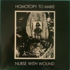 Nurse With Wound Homotopy to Marie (United Diaries, 1982)