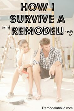 5 tips for surviving a remodel @remodelaholic #remodel #tips