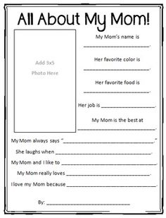 $1.00 - All About My Mom! Printable - This fun printable worksheet is perfect for Mother's Day or a unit on family. Includes space to answer questions about Mom's likes, talents, and interests. Also has space for a 3x5 photo!
