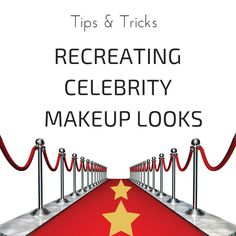 :: Tips & Tricks: Recreating Celebrity Makeup Looks | UnitWise - The most advanced, secure, web-based, business management program for MK community ::