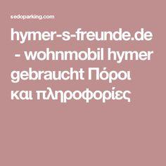 hymer-s-freunde.de-wohnmobil hymer gebraucht Πόροι και πληροφορίες