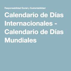 Calendario de Días Internacionales - Calendario de Días Mundiales