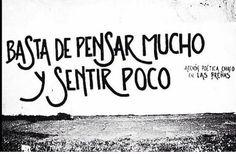 Basta de pensar mucho y sentir poco #Acción Poética Chaco #calle