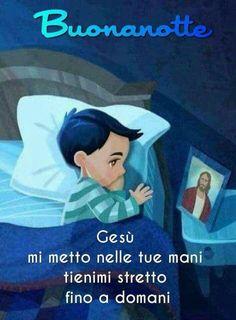 Buonanotte Gesù mi metto nelle tue mani Catholic Prayers, Good Morning Quotes, Good Night, Decir No, Aurora Sleeping Beauty, Words, Instagram Posts, Cristiani, Mamma