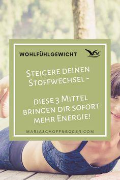 Steigere deinen Stoffwechsel - diese 3 Mittel bringen dir sofort mehr Energie! - Maria Schoffnegger - Albatros-Prinzip Mental Training, Motivation, Routine, Weight Loss Secrets, How To Relieve Stress, Extreme Diet, Daily Motivation