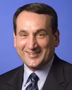 Duke University Men's Basketball Coach Mike Krzyzewski. Husband, father, coach, friend. Cares about everyone and, has won more games than any other coach, WITHOUT any scandals, or cheating!