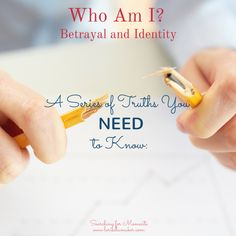Who Am I? The Truth About Betrayal and Identity {Series}