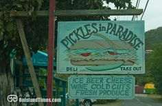 Pickles in Paradise, Coral Bay. Great deli, breakfast spot and sandwich-for-the-beach if you're in Coral Bay or Heading to the East End or Salt Pond for the day. www.onislandtimes.com