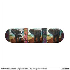 Native to African Elephant Skateboard