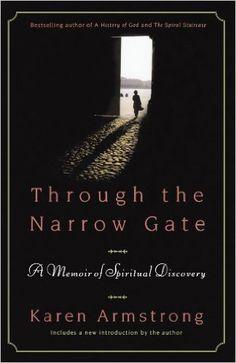 Through the Narrow Gate: A Memoir of Spiritual Discovery: Karen Armstrong: 9780312340957: Amazon.com: Books