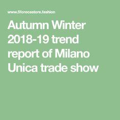 Autumn Winter 2018-19 trend report of Milano Unica trade show
