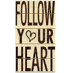 Follow Your Heart Wall Plaque ($30) ❤ liked on Polyvore