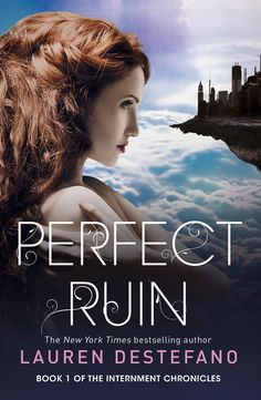 Perfect Ruin (Internment Chronicles, Book 1) by Lauren DeStefano (Oct. 2013) Harper Voyager [UK Edition]