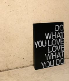 Do What You Love Quote on Canvas  11x14 by ElettraMella on Etsy, $35.00 Sign Quotes, Me Quotes, Qoutes, Great Quotes, Inspirational Quotes, Motivational, Canvas Quotes, Canvas Art, Soldier Quotes