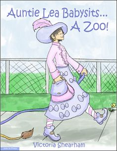 "Children's book: Auntie Lea Babysits...A Zoo!  ""Whenever Auntie Lea comes over Josh becomes VERY worried. The last time Auntie Lea came over to babysit a magician made all the toothbrushes disappear, an elephant stomped on his mother's roses and a clown painted faces on the walls! Uh oh! Who is she babysitting this time?"""