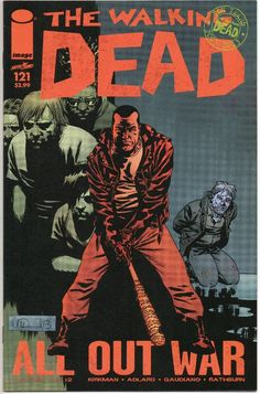 THE WALKING DEAD #121 / ALL OUT WAR / NEGAN vs GRIMES / IMAGE COMICS / Selling Now!!!