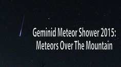 Geminid Meteor Shower 2015  -----  Geminid Meteor Shower Peaks this Weekend by Mariecor Agravante | Examiner.com