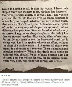 Beautiful words from Henry Scott Holland about death and dying. Poem About Death, Grieving Quotes, Funeral Planning, All Or Nothing, Life And Death, Quotable Quotes, Profound Quotes, Meaningful Quotes, Deep Thoughts