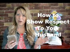 How To Show Respect To Your Husband - Women Living Well