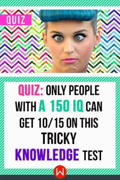 Take the impossible mixed knowledge quiz! Can you get a 10 out of 15 on this mixed knowledge quiz, if so you have an IQ of 150! Find out!