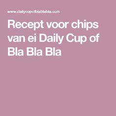 Recept voor chips van ei Daily Cup of Bla Bla Bla
