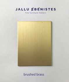 a sample of our brushed brass Metal Finishes, Fine Furniture, Brass, Big Architects, Rice
