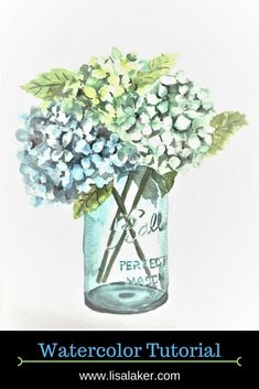 How to paint watercolor hydrangeas in a mason jar. Mason jar watercolor tutorial, hydrangea watercolor tutorial, free watercolor lessons #watercolorarts