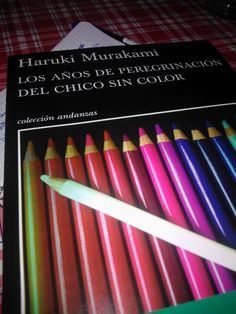 La musa y el espíritu: Crítica: Los años de peregrinación del chico sin color. Haruki Murakami.