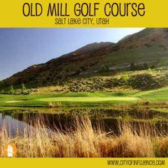 Old Mill Golf Course, Salt Lake City, Utah #cityofinfluence #ninekeys #bestgolfinutah