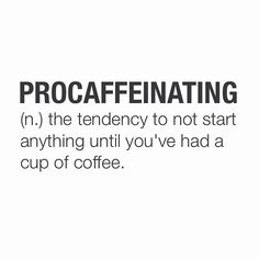 """Ok Monday, the caffeine has kicked in & we're ready for you! No more procaffeinating ☕️ #monday #coffee #caffeine #procaffeinating"""