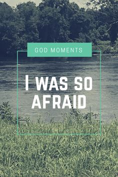 "A story about experiencing a ""God Moment"" when I was faced with fear"