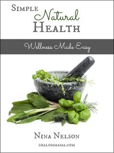 Simple Natural Health: Wellness Made Easy #healthyliving
