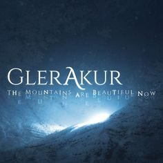 Glerakur: The Mountains Are Beautiful Now Vinyl LP