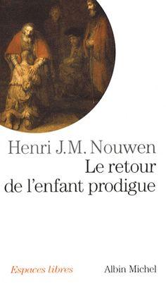 Le retour de l'enfant prodigue - Henri Nouwen