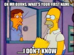Do you know Mr Burns first name?