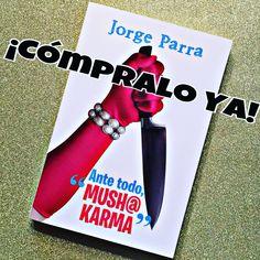 No esperes más y adéntrate en esta loca historia. #antetodomushakarma #todoskarma2 #jorgeparra #atmk #tk2 #novela #libro #compraloya