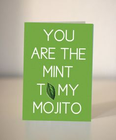 You are the mint to my Mojito greeting card by DickensInk