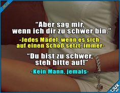 Es wird höchstens irgendwann unbequem! #TypischMann #TypischFrau #sowahr #lustige #Sprüche #Jodel #Statusbilder #Humor