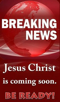 Breaking news: Jesus is coming soon! Be ready! Repent of your sins, invite JESUS into your heart and ask Him to be your Savior. Love The Lord, God Is Good, Christian Life, Christian Quotes, Christian Living, Jesus Is Coming, Lord And Savior, King Jesus, Jesus Peace