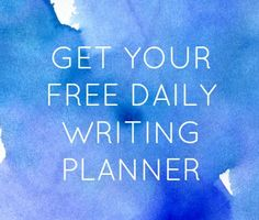 Free daily writing planner - kick start a daily writing or blogging habit #inspiration #free #resources #writers #blogging