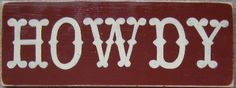 Howdy sign for a Texas Aggie room.