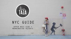 My NYC Guide: Upper West Side + Morningside Heights