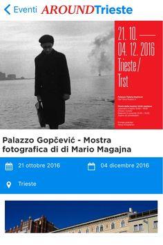 Trieste Scarica l'app AroundTrieste e Vivi la città!!...Al Palazzo Gopčević  in occasione del centenario della nascita di Mario Magajna (1916-2007)  Mostra fotografica di Mario Magajna