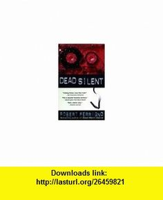 Dead Silent (9780425161494) Robert Ferrigno , ISBN-10: 0425161498  , ISBN-13: 978-0425161494 ,  , tutorials , pdf , ebook , torrent , downloads , rapidshare , filesonic , hotfile , megaupload , fileserve