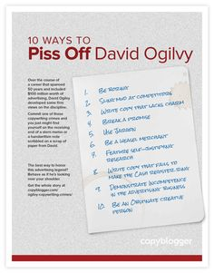 10 Ways to Piss Off David Ogilvy (Free Poster) - http://feeds.copyblogger.com/~/91394862/0/copyblogger~Ways-to-Piss-Off-David-Ogilvy-Free-Poster?utm_source=rss&utm_medium=Friendly Connect&utm_campaign=RSS