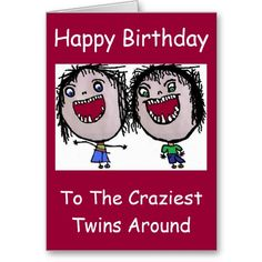 Craziest Around Funny Art Cards Birthday For Twins Sister Twin