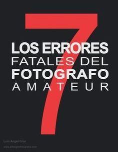 Los 7 errores fatales del fotógrafo amateur